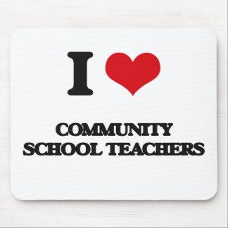 I love Community School Teachers Mousepad