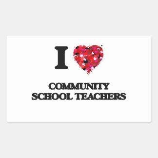 I love Community School Teachers Rectangular Sticker