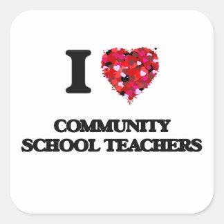 I love Community School Teachers Square Sticker