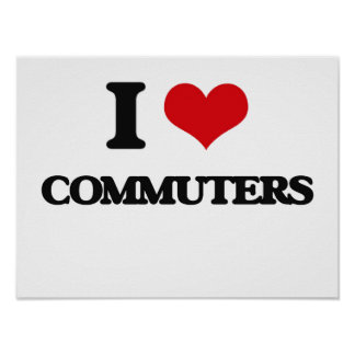I love Commuters Poster