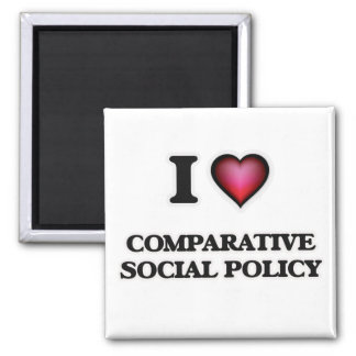 I Love Comparative Social Policy 2 Inch Square Magnet