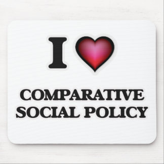 I Love Comparative Social Policy Mouse Pad
