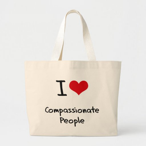 I love Compassionate People Bag