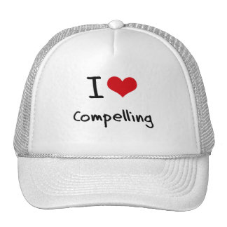 I love Compelling Trucker Hat