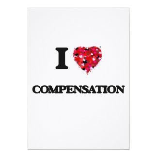 I love Compensation 5x7 Paper Invitation Card