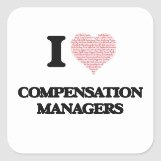 I love Compensation Managers (Heart made from word Square Sticker