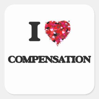 I love Compensation Square Sticker