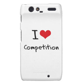 I love Competition Droid RAZR Case