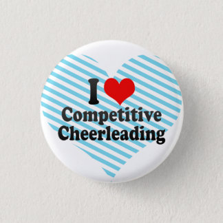 I love Competitive Cheerleading Pinback Button