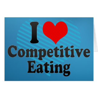 I love Competitive Eating Card