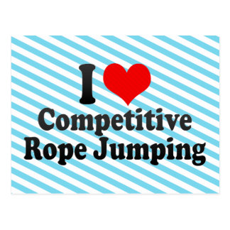 I love Competitive Rope Jumping Postcard