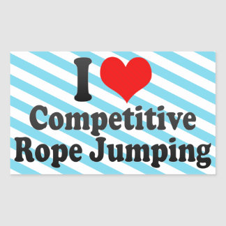 I love Competitive Rope Jumping Rectangular Sticker