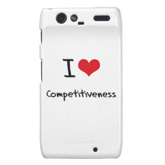 I love Competitiveness Motorola Droid RAZR Covers