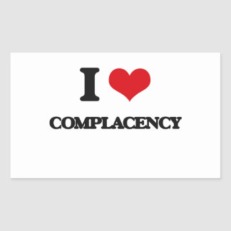 I love Complacency Rectangle Stickers