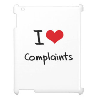 I love Complaints iPad Cases