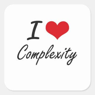 I love Complexity Artistic Design Square Sticker