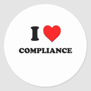 I love Compliance Classic Round Sticker