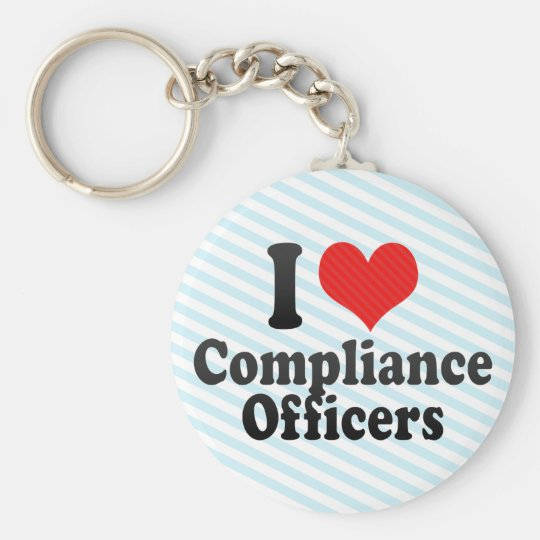 I Love Compliance Officers Keychain
