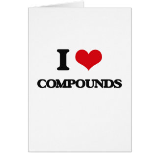 I love Compounds Greeting Card