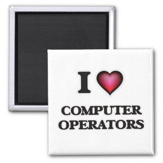 I love Computer Operators Magnet