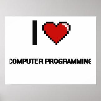 I Love Computer Programming Digital Retro Design Poster