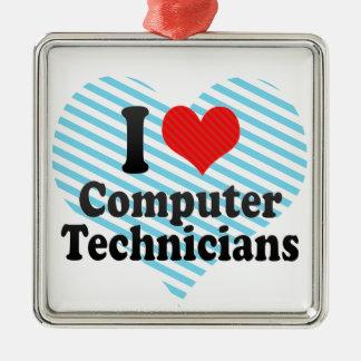 I Love Computer Technicians Metal Ornament