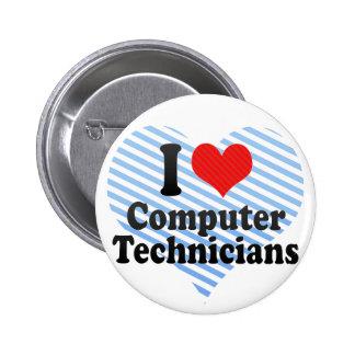 I Love Computer Technicians Pinback Buttons