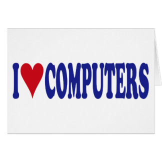 I Love Computers Greeting Cards