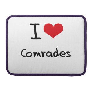 I love Comrades MacBook Pro Sleeve