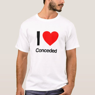 i love conceded T-Shirt