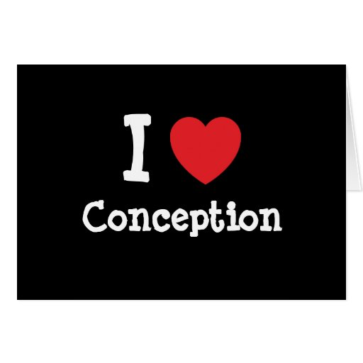 I love Conception heart T-Shirt Cards