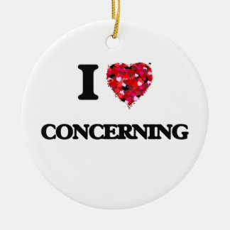 I love Concerning Double-Sided Ceramic Round Christmas Ornament