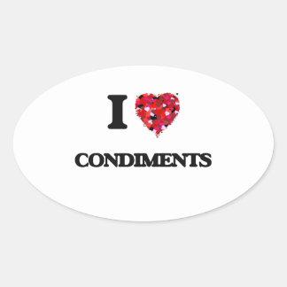 I love Condiments Oval Sticker