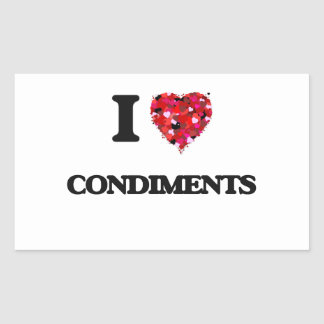 I love Condiments Rectangular Sticker