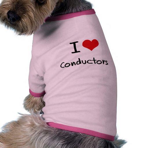 I love Conductors Dog T Shirt