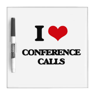 I love Conference Calls Dry-Erase Whiteboard