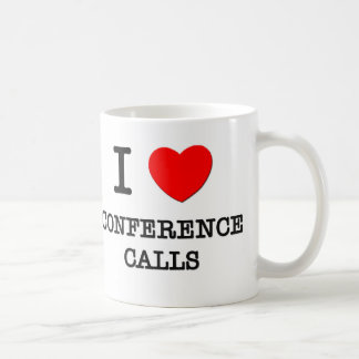 I Love Conference Calls Coffee Mugs