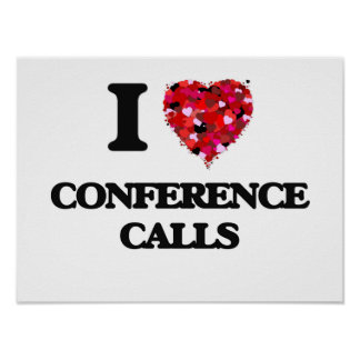 I love Conference Calls Poster