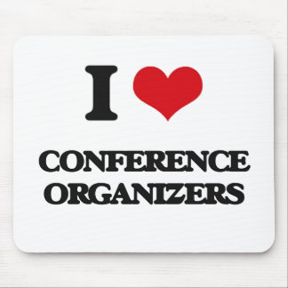 I love Conference Organizers Mouse Pad