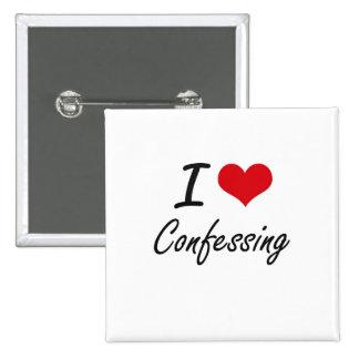 I Love Confessing Artistic Design 2 Inch Square Button