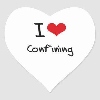I love Confining Heart Stickers