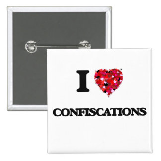 I love Confiscations 2 Inch Square Button