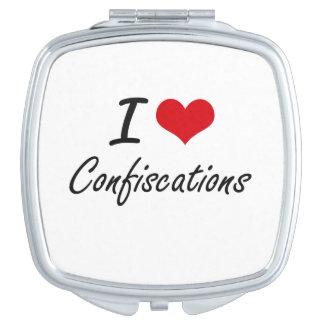 I love Confiscations Artistic Design Vanity Mirror