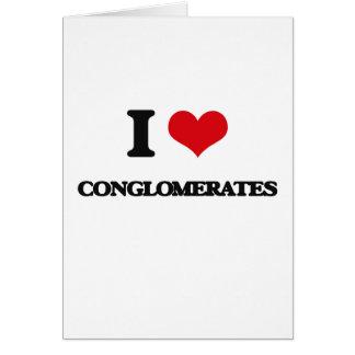 I love Conglomerates Card