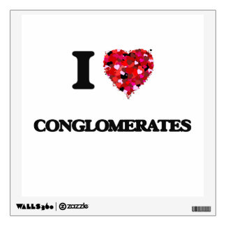 I love Conglomerates Room Graphic