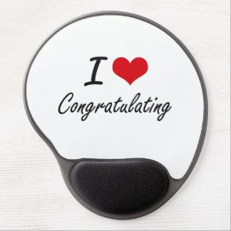 I love Congratulating Artistic Design Gel Mouse Pad