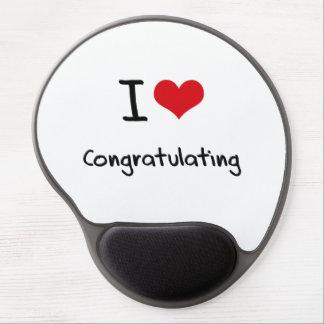 I love Congratulating Gel Mouse Pad