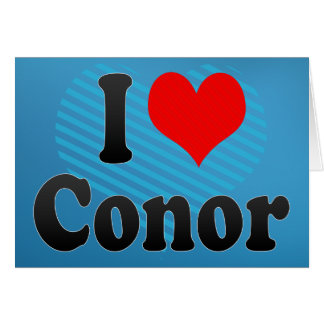 I love Conor Greeting Cards