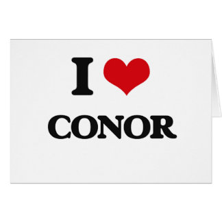 I Love Conor Greeting Card