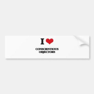 I love Conscientious Objectors Bumper Stickers